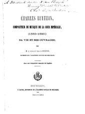 Charles Luython, compositeur de musique de la cour impériale (1550-1620): sa vie et ses ouvrages, Volume1