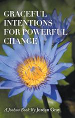 Graceful Intentions for Powerful Change