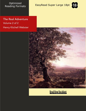 The Real Adventure  Volume 2 of 2   EasyRead Super Large 18pt Edition