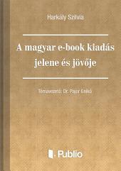 A magyar e-book kiadás jelene és jövője