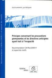 Principes concernant les procurations permanentes et les directives anticipées ayant trait à l'incapacité: recommandation CM/Rec(2009)11 adoptée par le Comité des ministres du Conseil de l'Europe le 9 décembre 2009 et exposé des motifs