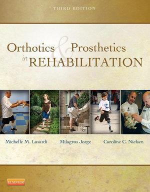Orthotics and Prosthetics in Rehabilitation   E Book PDF