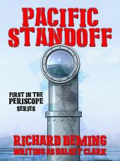 Pacific Standoff (Periscope #1): The sweeping saga of a naval family in wartime -- of the gallant men who fought in the frail and perilous submaries of the Pacific Fleet!