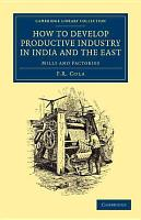 How to Develop Productive Industry in India and the East PDF