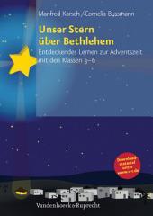 Unser Stern über Bethlehem: Entdeckendes Lernen zur Adventszeit mit den Klassen 3-6
