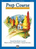 Alfred s Basic Piano Prep Course  Sacred Solo Book E PDF