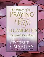 The Power of a Praying® Wife Illuminated Prayers and Devotions