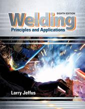 Welding: Principles and Applications: Edition 8