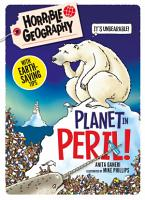 Horrible Geography Handbooks  Planet in Peril PDF