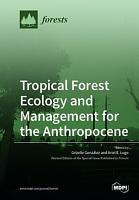 Tropical Forest Ecology and Management for the Anthropocene PDF