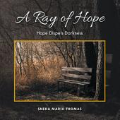 A Ray of Hope: Hope Dispels Darkness