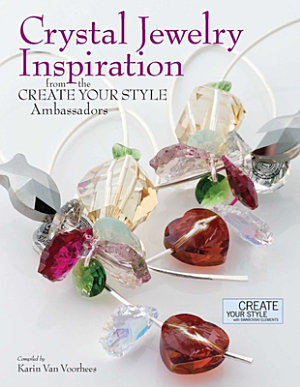 Crystal Jewelry Inspiration From the Create Your Style Ambassadors PDF