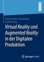 Virtual Reality und Augmented Reality in der Digitalen Produktion PDF