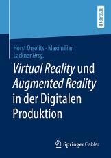 Virtual Reality und Augmented Reality in der Digitalen Produktion PDF
