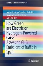 How Green are Electric or Hydrogen-Powered Cars?: Assessing GHG Emissions of Traffic in Spain