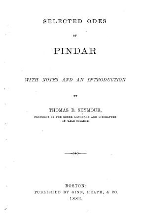 Selected Odes of Pindar  with Notes and an Intr  by T D  Seymour PDF