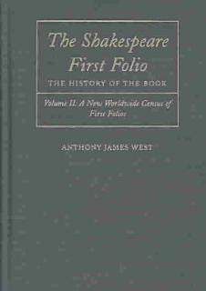 The Shakespeare First Folio  A new worldwide census of first folios Book