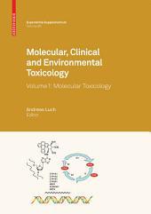 Molecular, Clinical and Environmental Toxicology: Volume 1: Molecular Toxicology