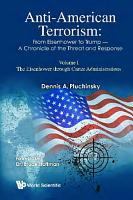 Anti american Terrorism  From Eisenhower To Trump   A Chronicle Of The Threat And Response  Volume I  The Eisenhower Through Carter Administrations PDF