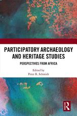 Participatory Archaeology and Heritage Studies PDF