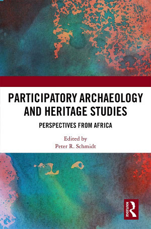 Participatory Archaeology and Heritage Studies