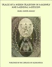 Traces of a Hidden Tradition in Masonry and Medieval Mysticism