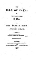The Isle of Java  Or  the Poison Tree  a Play  in Five Acts  and in Prose   and the Torrid Zone  a Dramatic Romance  in Two Acts and in Prose   PDF