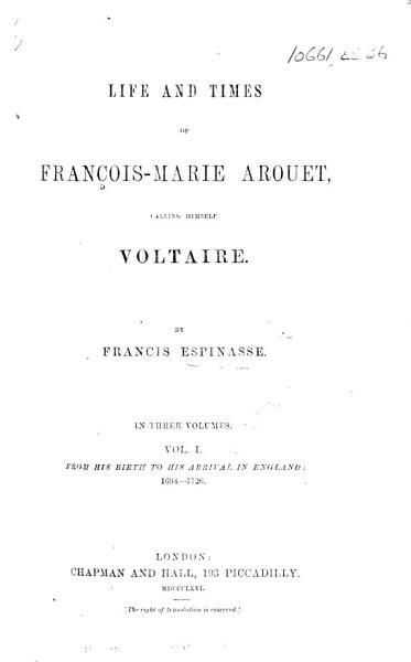 Download Life and Time of Fran  ois Marie Arouet  Calling Himself Voltaire Book