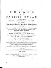 A Voyage to the Pacific Ocean: Undertaken, by the Command of His Majesty, for Making Discoveries in the Northern Hemisphere, to Determine the Position and Extent of the West Side of North America, Its Distance from Asia, and the Practicability of a Northern Passage to Europe : Performed Under the Direction of Captains Cook, Clerke, and Gore, in His Majesty's Ships the Resolution and Discovery, in the Years 1776, 1777, 1778, 1779, and 1780, Volume 3