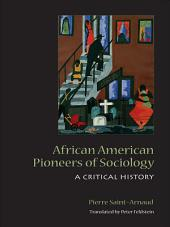 African American Pioneers of Sociology: A Critical History