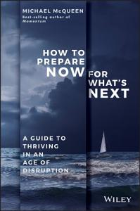 How to Prepare Now for What s Next Book