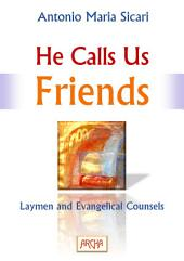 He Calls Us Friends: Laymen and Evangelical Counsels