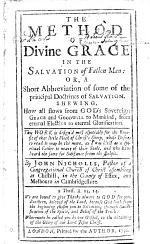 The Method of Grace in the Salvation of Fallen Man: Or, a Short Abbreviation of Some of the Principal Doctrines of Salvation, Etc