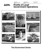 EPA Office of Compliance Sector Notebook Project. Profile of local government operations : government series.