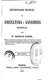 Diccionario manual de agricultura y ganadería españolas: Volumen 3