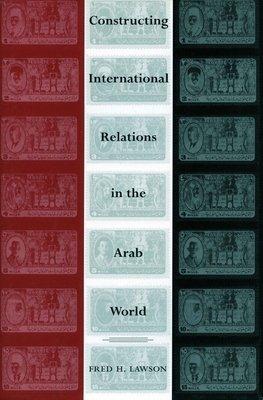 Constructing International Relations in the Arab World