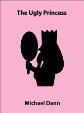 The Ugly Princess (a short story)