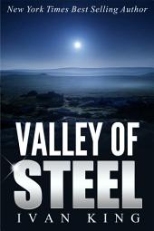 Self Help Books: Valley of Steel (self help books, self help, self help books free, self help free, self help audio books free, self help books for women, self help books for men) [self help books]