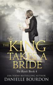 The King Takes a Bride (The Royals Book 4)