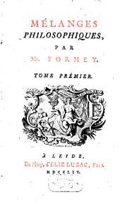 Mélanges Philosophiques: Volume1