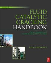 Fluid Catalytic Cracking Handbook: An Expert Guide to the Practical Operation, Design, and Optimization of FCC Units, Edition 3