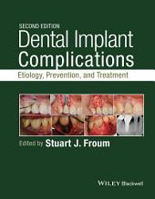 Dental Implant Complications: Etiology, Prevention, and Treatment, Edition 2