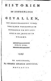 Historien en zonderlinge gevallen, uit geloofwaardige schrijvers bijeen verzameld en uitgegeven om den leeslust in de jeugd op te wekken