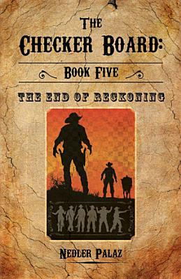The Checker Board  Book Five  The End of Reckoning PDF