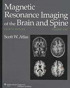 Magnetic Resonance Imaging of the Brain and Spine