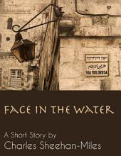 Face in the Water: A Short Story