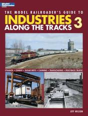The Model Railroader s Guide to Industries Along the Tracks 3 PDF