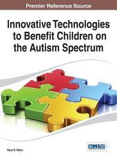 Innovative Technologies to Benefit Children on the Autism Spectrum