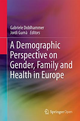 A Demographic Perspective on Gender, Family and Health in Europe