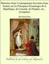 M_moires d'une Contemporaine Souvenirs d'une Femme sur les Principaux Personnages de la R_publique, du Consulat, de l'Empire, etc... (Complete)